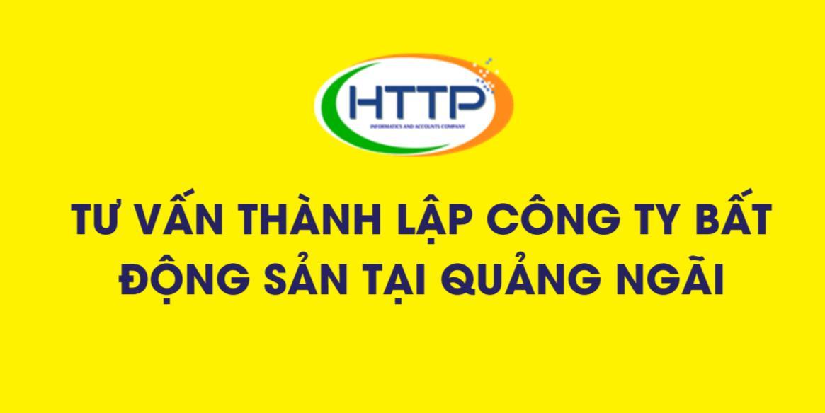 Tư vấn thủ tục thành lập công ty bất động sản tại Quảng Ngãi