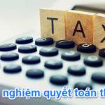 Tổng hợp 11 Lưu ý khi quyết toán thuế 2019