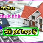 Cách đưa chi phí thuê nhà là hợp lý và hợp lệ ?