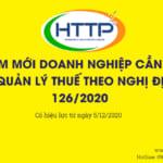 08 điểm mới Doanh nghiệp cần lưu ý về quản lý thuế theo Nghị định 126/2020